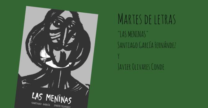 """Martes de letras: """"Las Meninas"""" de Santiago García Fernandez y Javier Olivares Conde"""