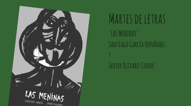 """Martes de letras: """"Las meninas"""" de Santiago García Fernández y Javier Olivares Conde"""