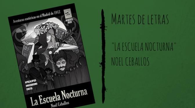 """Martes de letras: """"La escuela nocturna"""" de Noel Ceballos"""