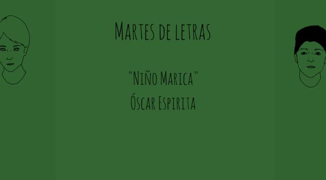 """Martes de letras: """"Niño marica"""" de Óscar Espirita"""
