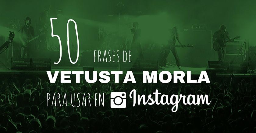 50 Frases De Vetusta Morla Para Usar En Instagram Siendo Prudente