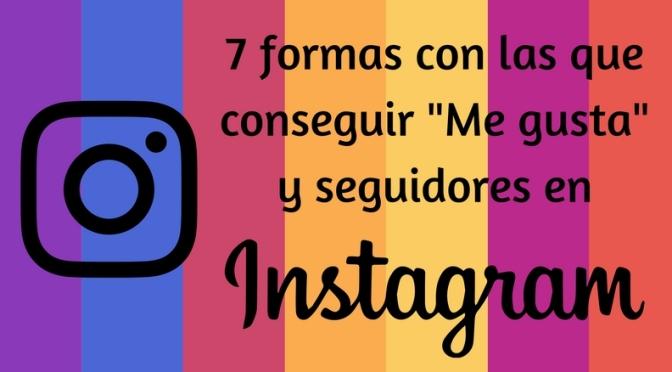 """7 formas con las que puedes conseguir """"Me gusta"""" y seguidores en Instagram (Infografía)"""