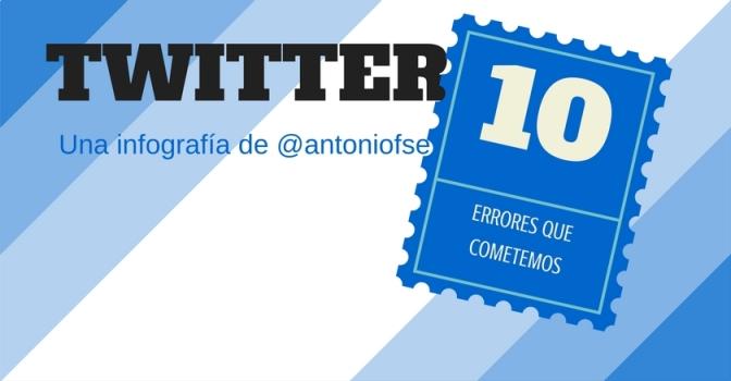 Twitter: 10 errores que cometemos (Infografía)