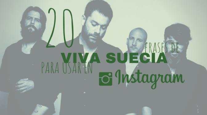 20 frases de Viva Suecia para Instagram